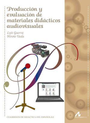 PRODUCCION Y EVALUACION DE MATERIALES DIDACTICOS AUDIOVISUALES
