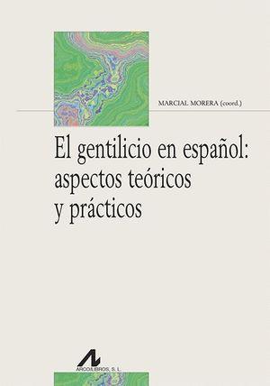 EL GENTILICIO EN ESPAÑOL: ASPECTOS TEORICOS Y PRACTICOS