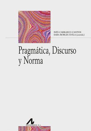 PRAGMATICA, DISCURSO Y NORMA