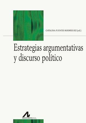 ESTRATEGIAS ARGUMENTATIVAS Y DISCURSO POLITICO