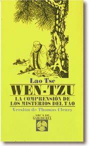 WEN TZU, LA COMPRENSION DE LOS MISTERIOS DEL TAO