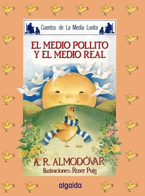 MEDIO POLLITO Y EL MEDIO REAL, EL.