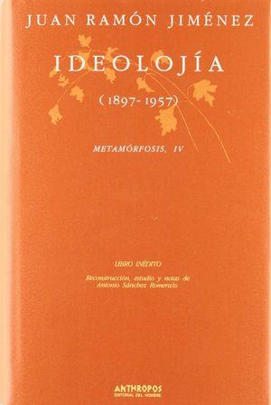 IDEOLOJIA (1897-1957) METAMORFOSIS IV