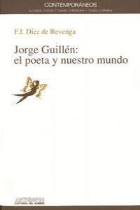 JORGE GUILLÉN, EL POETA Y NUESTRO MUNDO