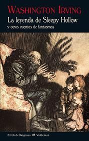 LA LEYENDA DE SLEEPY HOLLOW Y OTROS CUENTOS DE FANTASMAS