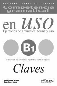 COMPETENCIA GRAMATICAL EN USO (B1). CLAVES
