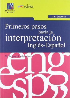 PRIMEROS PASOS HACIA LA INTERPRETACION INGLES-ESPA