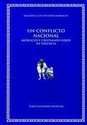 UN CONFLICTO NACIONAL. MORISCOS Y CRISTIANOS VIEJOS EN VALENCIA