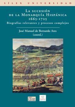 LA SUCESION DE LA MONARQUIA HISPANICA 1665-1725