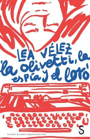 LA OLIVETTI, LA ESPÍA Y EL LORO