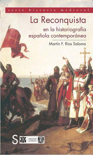 LA RECONQUISTA EN LA HISTORIOGRAFIA ESPAÑOLA CONTEMPORANEA
