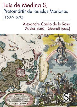 LUIS DE MEDINA, SJ PROTOMÁRTIR DE LAS ISLAS MARIANAS (1637-1670)