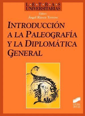 INTRODUCCION A LA PALEOGRAFIA Y LA DIPLOMATICA GENERAL