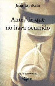 ANTES DE QUE NO HAYA OCURRIDO