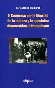 EL CONGRESO POR LA LIBERTAD DE LA CULTURA Y LA OPOSICIÓN DEMOCRÁTICA AL FRANQUIS