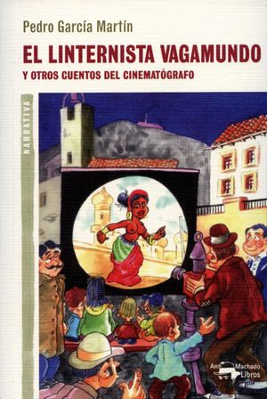 EL LINTERNISTA VAGAMUNDO Y OTROS CUENTOS DEL CINEMATÓGRAFO