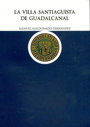 LA VILLA SANTIAGUISTA DE GUADALCANAL