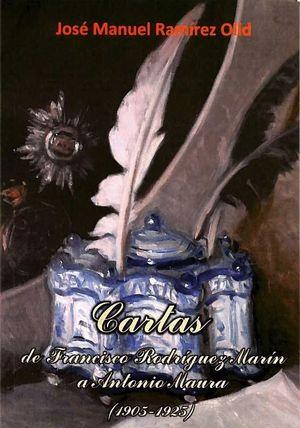 CARTAS DE FRANCISCO RODRÍGUEZ MARÍN A ANTONIO MAURA (1905-1925)