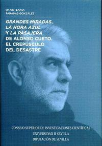 GRANDES MIRADAS, LA HORA AZUL Y LA PASAJERA DE ALONSO CUETO. EL CREPÚSCULO DEL D
