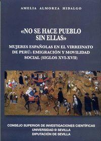 NO SE HACE PUEBLO SIN ELLAS. MUJERES ESPAÑOLAS EN EL VIRREINATO DE PERÚ: EMIGRAC