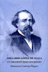 ADELARDO LÓPEZ DE AYALA. UN DRAMATURGO OLVIDADO