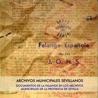 DOCUMENTOS DE LA FALANGE EN LOS ARCHIVOS MUNICIPALES DE LA PROVINCIA DE SEVILLA