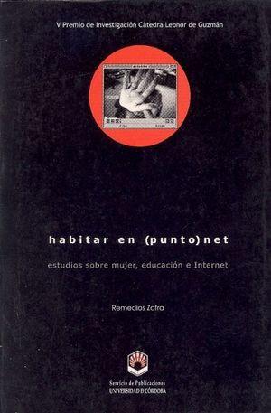 HABITAR EN (PUNTO) NET. ESTUDIOS SOBRE MUJER, EDUCACIÓN E INTERNET