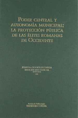 PODER CENTRAL Y AUTONOMÍA MUNICIPAL: LA PROYECCIÓN PÚBLICA DE LAS ÉLITES ROMANAS