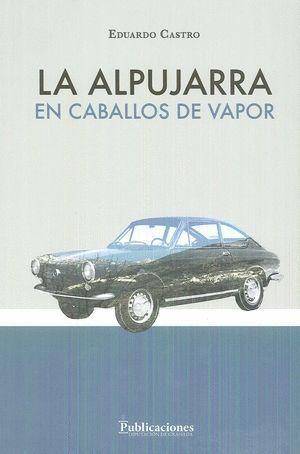 LA ALPUJARRA EN CABALLOS DE VAPOR
