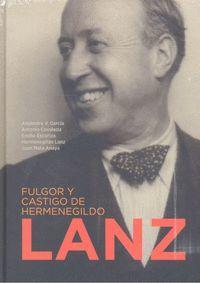 FULGOR Y CASTIGO DE HERMENEGILDO LANZ