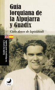 GUÍA LORQUIANA DE LA ALPUJARRA Y GUADIX