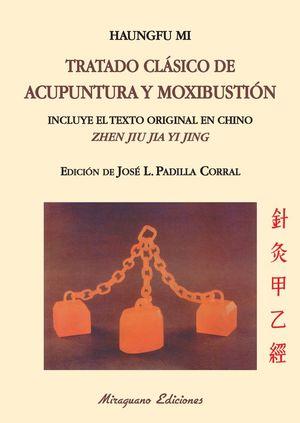 TRATADO CLÁSICO DE ACUPUNTURA Y MOXIBUSTIÓN (ZHEN JIU JIA YI JING)