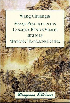MASAJE PRÁCTICO EN LOS CANALES Y PUNTOS VITALES SEGÚN LA MEDICINA TRADICIONAL CH