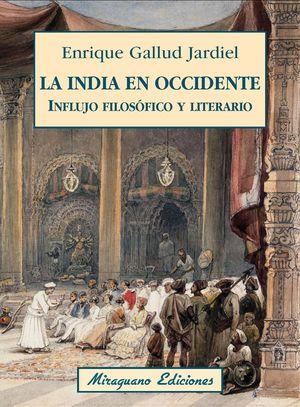 LA INDIA EN OCCIDENTE. INFLUJO FILOSOFICO Y LITERARIO