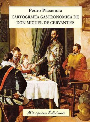 CARTOGRAFIA GASTRONOMICA DE DON MIGUEL DE CERVANTES
