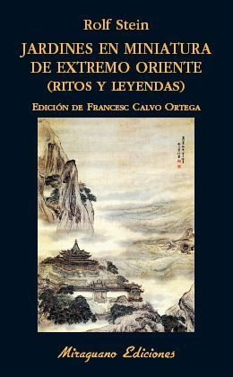 JARDINES EN MINIATURA DE EXTREMO ORIENTE (RITOS Y LEYENDAS)