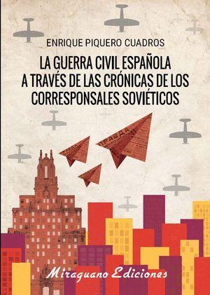 LA GUERRA CIVIL ESPAÑOLA A TRAVES DE LAS CRONICAS DE LOS