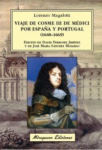 VIAJE DE COSME III DE MÉDICI POR ESPAÑA Y PORTUGAL (1668-1669)