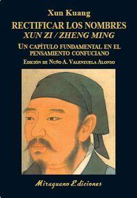 RECTIFICAR LOS NOMBRES (XUN ZI/ZHENG MING)
