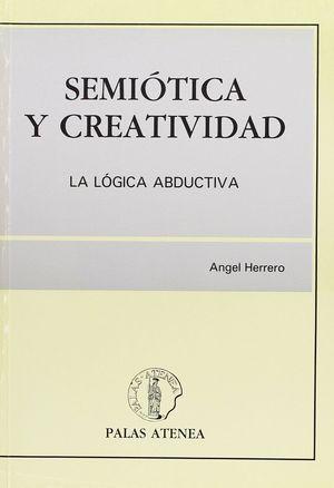 SEMIOTICA Y CREATIVIDAD, LA LOGICA ABDUCTIVA