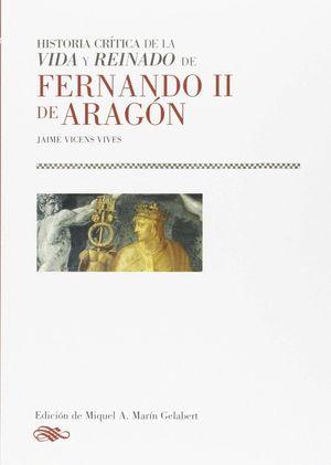 HISTORIA CRITICA DE LA VIDA Y REINADO DE FERNANDO II DE ARAGON