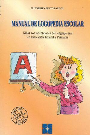 MANUAL DE LOGOPEDIA ESCOLAR. NIÑOS CON ALTERACIONES DEL LENGUAJE ORAL EN EDUCACI