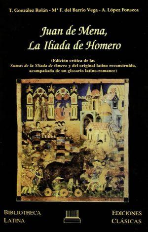 JUAN DE MENA, LA ILIADA DE HOMERO.