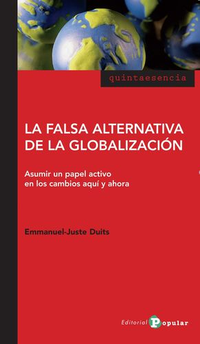 LA FALSA ALTERNATIVA DE LA GLOBALIZACIÓN