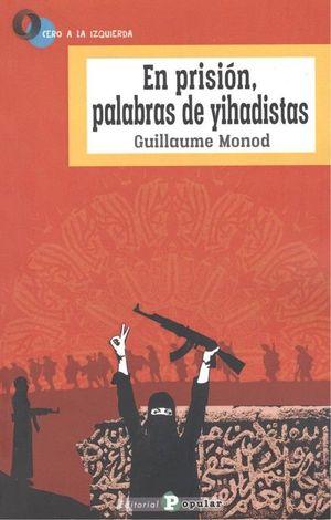 EN PRISIÓN, PALABRAS DE YIHADISTAS