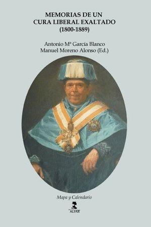 MEMORIAS DE UN CURA LIBERAL EXALTADO (1800-1889)