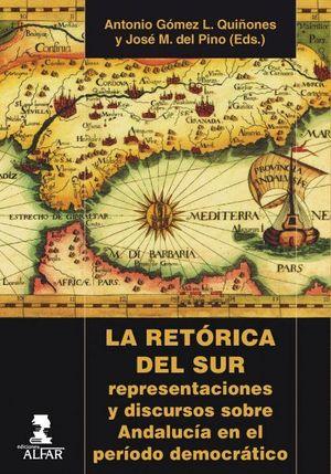 LA RETORICA DEL SUR. REPRESENTACIONES Y DISCURSOS SOBRE