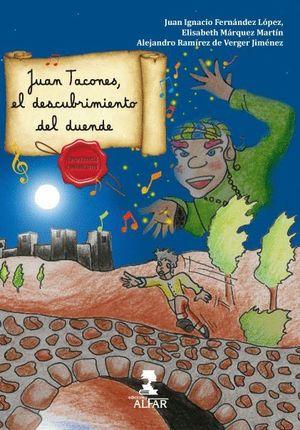JUAN TACONES, EL DESCUBRIMIENTO DEL DUENDE