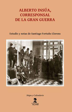 ALBERTO INSÚA, CORRESPONSAL DE LA GRAN GUERRA