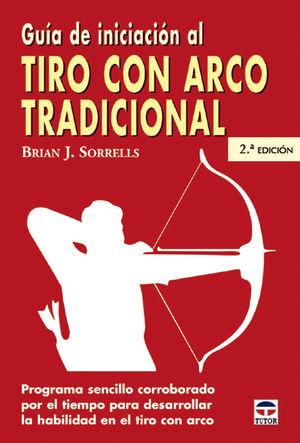 GUIA DE INICIACION AL TIRO CON ARCO TRADICIONAL